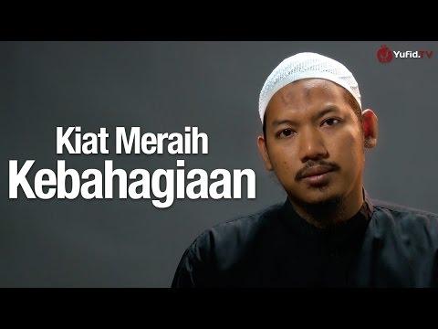 Ceramah Singkat: Kiat Meraih Kebahagiaan - Ustadz Abu Ubaidah As-Sidawy.