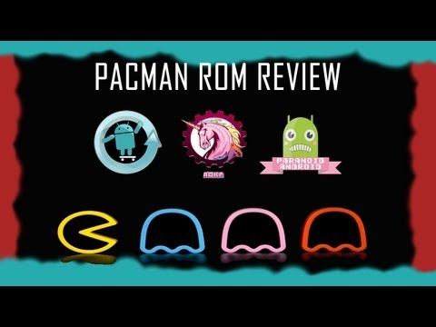 PACman ROM Review!!! [Paranoid Android] [CM10.1] [AOKP]