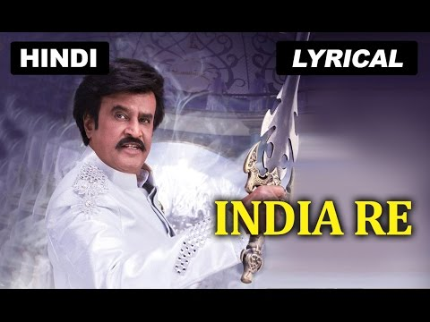 India Re | Full Song With Lyrics | Lingaa (Hindi)