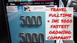 Is it possible to take a Company to Inc 5000 fastest growing companies while traveling full time?