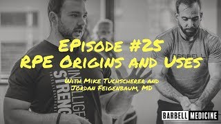 Episode #25: RPE Origins and Application w/ Mike Tuchscherer