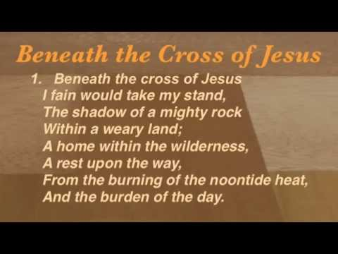 Beneath the Cross of Jesus (Baptist Hymnal #291)