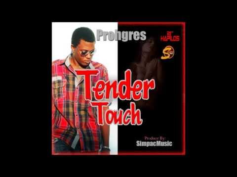 Prohgres - Tender Touch - August 2013 | @GazaPriiinceEnt