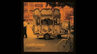 Rustin Man - The World's in Town (Official Audio)