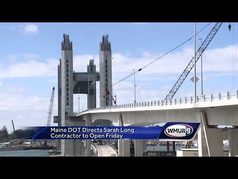Maine says Sarah Long Bridge will open next week