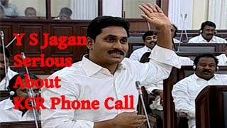 AP Assembly Monsoon Session || Y S Jagan Serious About KCR Phone Call