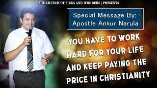 WORK HARD AND KEEP PAYING THE PRICE IN CHRISTIANITY - SERMON || ANKUR NARULA