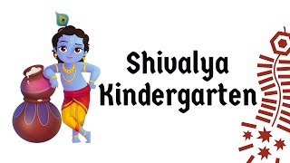 Shivalya Kindergarten - Kids Healthy Learning Entertainment Channel - Powered By Rounaq Malhotra