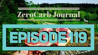 Zero Carb Journal Ep 119