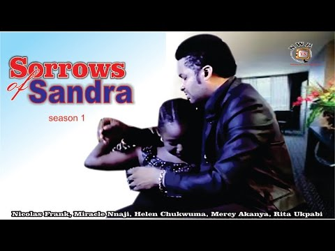 Sorrows of Sandra Nigerian Movie [Season 1]