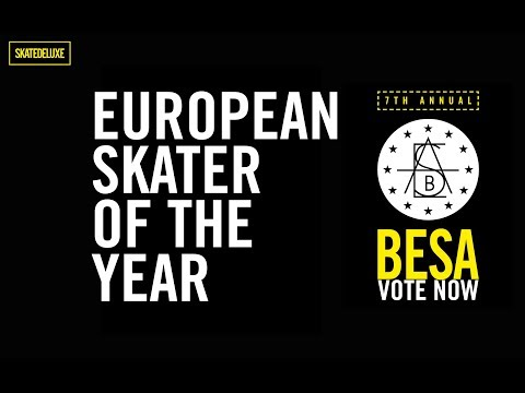 Vote Now: European Skater Of The Year | BESA - European Skateboard Awards 2018