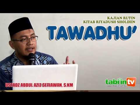 Tawadhu - Ustadz Abdul Aziz Setiawan, S.KM
