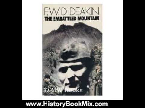 http://www.HistoryBookMix.com This is the summary of The Embattled Mountain by Frederick William Dampier Deakin.