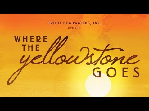 Where the Yellowstone Goes - Official Trailer