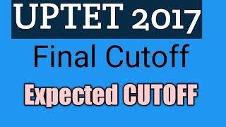 UPTET 2017 EXAM || EXPECTED CUTOFF MARKS ||
