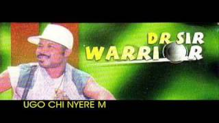 ♪Dr Sir Warrior - UGO CHI NYERE M