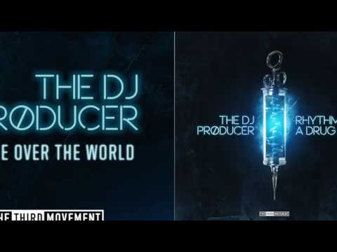 The DJ Producer - Take Over The World