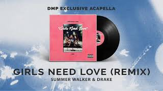 Summer Walker & Drake - Girls Need Love Remix (Acapella)