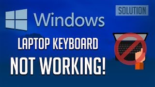 How to Fix Laptop Keyboard Not Working on Windows 10/8/7 [2019]