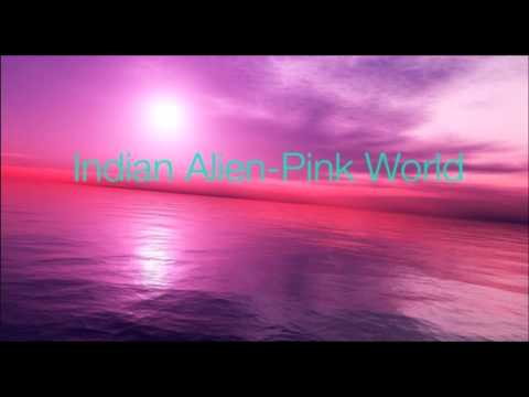 Indian Alien- Pink World video