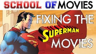 Fixing the Superman Movies