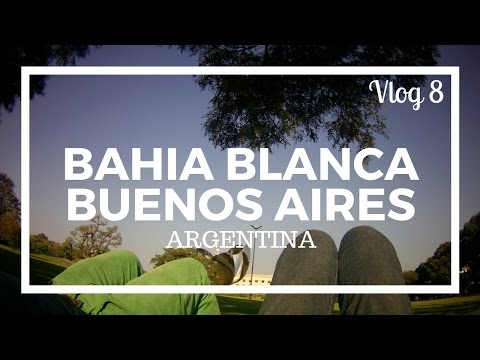 Vlog #8 Bahia Blanca e Buenos Aires, Argentina - Viagem América do Sul / Viaje Sudamerica