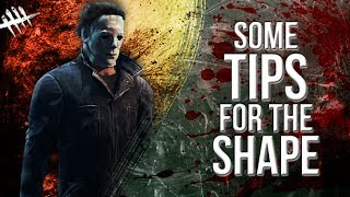 Some Tips for the Shape - Dead by Daylight - Killer #139 Shape