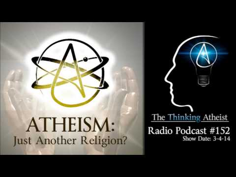 TTA Podcast 152 - Atheism: Just Another Religion?