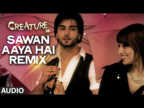 Sawan Aaya Hai - Remix Full Song (Audio) | Creature 3D | Arijit...