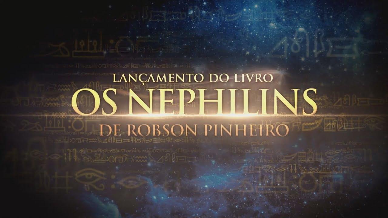 Lançamento   Os Nephilins - Livro de Robson Pinheiro pelo