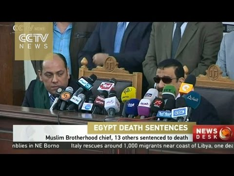 Muslim Brotherhood chief, 13 others sentenced to death in Egypt