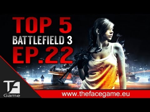 Battlefield 3 TOP 5 : Plays Ep.22