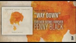 Watch Further Seems Forever Way Down video