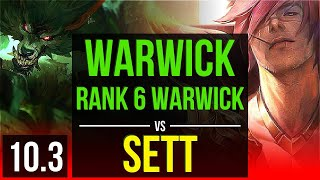 WARWICK vs SETT (TOP) | Rank 6 Warwick, 3 early solo kills, Triple Kill | EUW Master | v10.3
