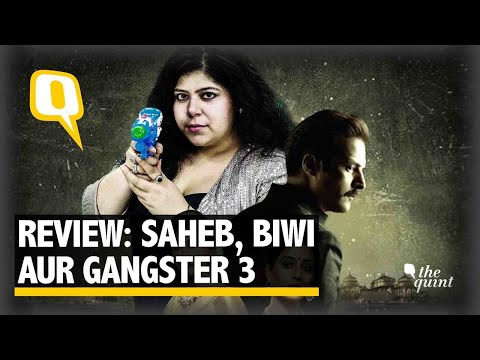Film Review: Saheb, Biwi Aur Gangster 3