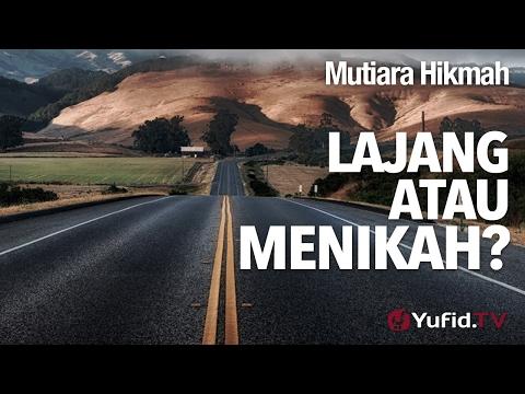 Mutiara Hikmah: Lajang Atau Menikah? - Ustadz DR Firanda Andirja, MA.