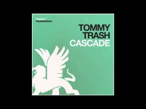 Tommy Trash - Cascade (Original Mix)