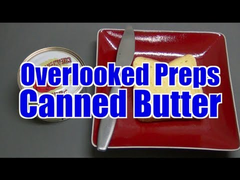 Overlooked Preps: Canned Butter