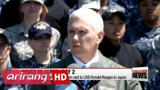 Pence sends warning to N. Korea aboard USS Ronald Reagan in Japan