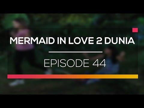 download lagu Mermaid In Love 2 Dunia - Episode 44 gratis