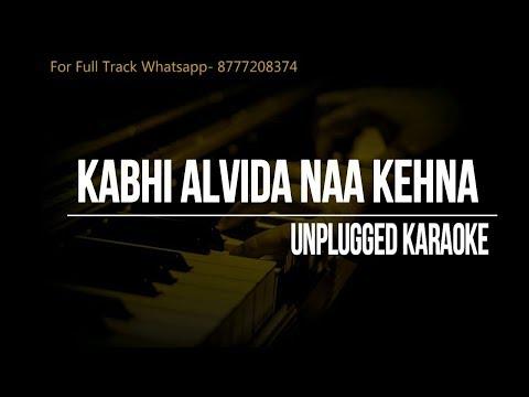 Kabhi Alvida Naa Kehna Unplugged Karaoke || Sonu Nigam || Alka Yagnik || Shahrukh Khan