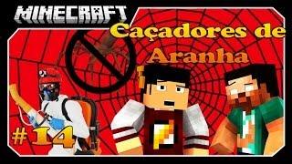 Minecraft A SÉRIE #14 CAÇADORES DE ARANHA!
