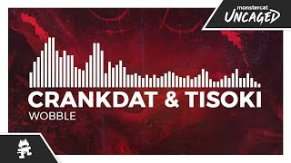 Crankdat & Tisoki - Wobble [Monstercat Release]