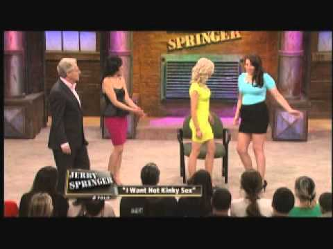 I Want Hot Kinky Sex (The Jerry Springer Show)