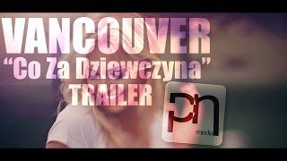 Zapowiedź: Vancouver - Co Za Dziewczyna