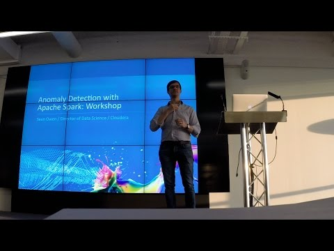 Anomaly Detection with Apache Spark - Sean Owen