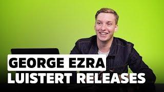 George Ezra: 'Mijn eerste zoen was op een begraafplaats!'   Release Reacties
