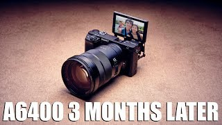 Sony A6400 3 Months Later! || Gear Talk #22