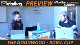 The Goodwood / Roma Cup / Flemington | Weekend Preview