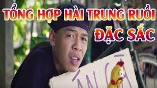 TRUNG RUỒI - TỔNG HỢP HÀI TRUNG RUỒI HAY NHẤT - Phim hài 2018 - Phim hài hay nhất 2018